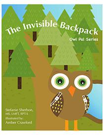The Invisible Backpack: Owl Pal Series