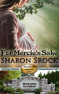 For Mercie's Sake: an inspirational women's fiction novella