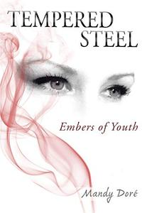 TEMPERED STEEL: Embers of Youth
