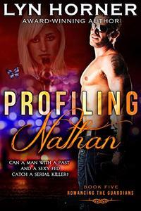 Profiling Nathan: Romancing the Guardians, Book Five
