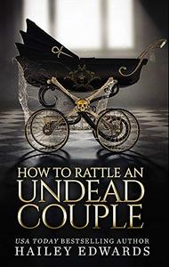 The Epilogues: Part III: How to Rattle an Undead Couple