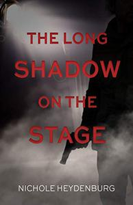 The Long Shadow on the Stage: A twisted psychological thriller