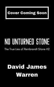 No Unturned Stone: A Time Travel Thriller