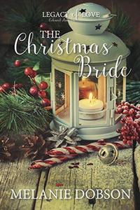The Christmas Bride: A Legacy of Love Novel
