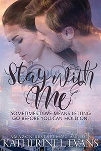 Stay With Me: a Love Story of What If?