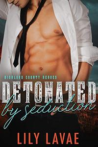 Detonated by Seduction