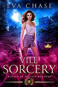 Royals of Villain Academy 2: Vile Sorcery
