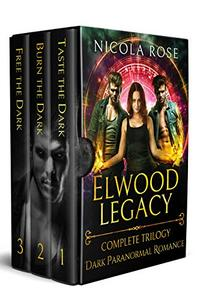 The Elwood Legacy (Complete Trilogy): Dark Paranormal Romance
