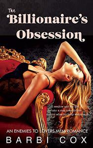 The Billionaire's Obsession: An Enemies To Lovers Reverse Harem Contemporary Romance