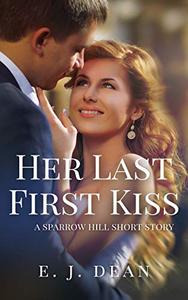 Her Last First Kiss: A Sweet, Small Town Hero Romance