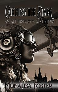Catching the Dark: An Alt History Short Story