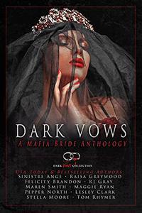 Dark Vows: A Mafia Bride Anthology