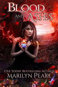 Blood and Ashes: A Dark Fantasy / Paranormal Romance Novel