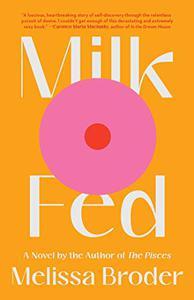 Milk Fed: A Novel