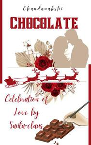 Chocolate-celebration of Love by Santa claus