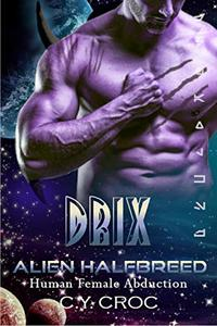 Drix Alien Halfbreed : A SciFi Romance