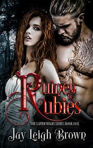Ruined by Rubies: The Lapidi Magia Series Book 1