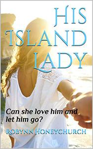His Island Lady: Can she love him and let him go?