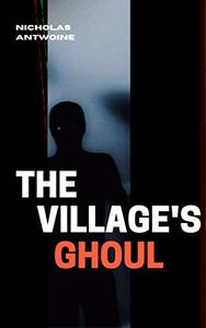 The Village's Ghoul