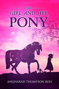 The Girl and her Pony: A heart warming tale of hope and friendship for children aged 6-11