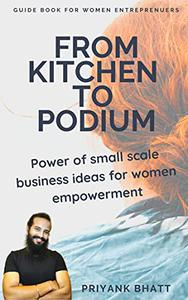 From Kitchen To Podium: Power of small scale business ideas for woman empowerment
