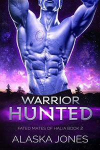 Warrior Hunted: A Sci-Fi Alien Romance