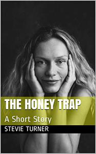 The Honey Trap: A Short Story