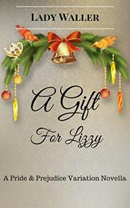 A Gift for Lizzy: A Sweet Pride and Prejudice Variation Novella