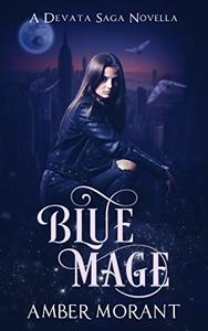 Blue Mage: A Devata Saga Novella