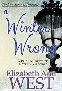 A Winter Wrong: A Pride and Prejudice Novella Variation