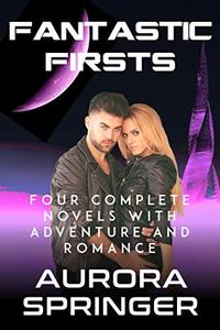Fantastic Firsts: Four Complete Volumes of Science Fiction Adventure and Romance