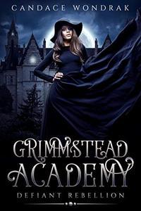 Grimmstead Academy: Defiant Rebellion
