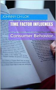 Time Factor Influences: Consumer Behavior