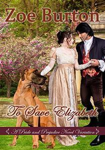 To Save Elizabeth: A Pride & Prejudice Novel Variation