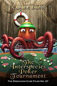 The Interspecies Poker Tournament: The Roshaven Case Files No. 27