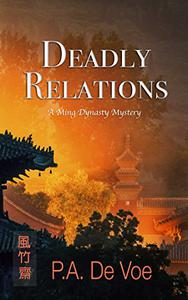 Deadly Relations: A Ming Dynasty Mystery