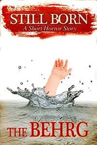 Still Born: A Short Horror Story