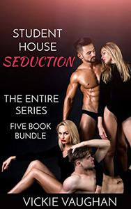Student House Seduction:  The Series: Student House Seduction Books 1-5 Bundle