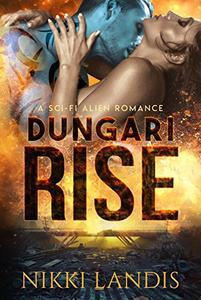 Dungari Rise: A Sci-Fi Alien Romance