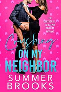 Crushing On My Neighbor: A Next Door Neighbor Romance