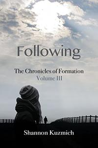 Following: The Chronicles of Formation - Volume III
