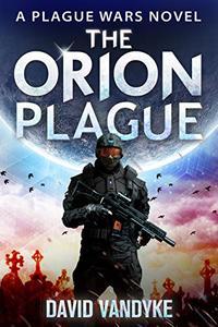The Orion Plague: Alien Invasion #3