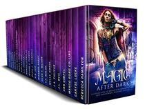 Magic After Dark: A Collection of Brand New Urban Fantasy and Paranormal Romance Novels
