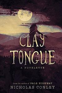 Clay Tongue: A Novelette