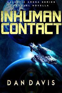 Inhuman Contact: 1st Prequel to Orb Station Zero
