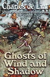 Ghosts of Wind and Shadow
