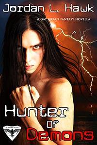 Hunter of Demons: A Gay Urban Fantasty Novella