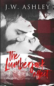 The Lumberjack Effect: A Small-Town, Secret Baby, Standalone Romance