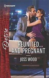 Reunited...and Pregnant: A scandalous story of passion and romance