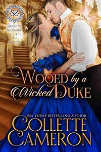 Wooed by a Wicked Duke: A Regency Romance